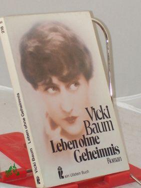 Leben ohne Geheimnis - Vicki Baum