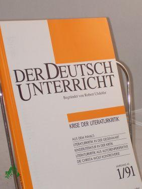 1/1991, Krise der Literaturkritik: DER DEUTSCHUNTERRICHT, begründet