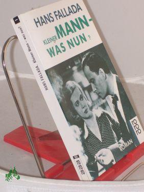 Kleiner Mann - was nun? : Roman / Hans Fallada - Fallada, Hans