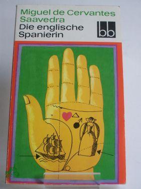Die englische Spanierin : Erzählungen / Miguel: Cervantes Saavedra, Miguel