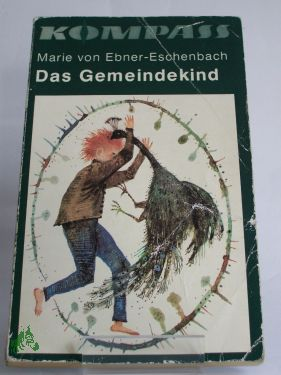 Das Gemeindekind / Marie von Ebner-Eschenbach. Illustrationen: Ebner-Eschenbach, Marie von