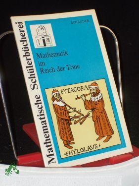 Mathematik im Reich der Töne / Eberhard Schröder: Schröder, Eberhard
