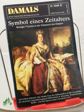 6/1987, Symbol eines Zeitalters: DAMALS, Das Geschichtsmagazin