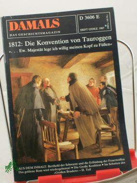 12/1987, 1812 die Konvention von Tauroggen: DAMALS, Das Geschichtsmagazin