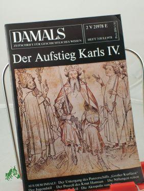 7/1978, Der Aufstieg Karls IV: DAMALS, Das Geschichtsmagazin