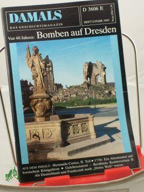 2/1985, Bomben auf Dresden: DAMALS, Das Geschichtsmagazin
