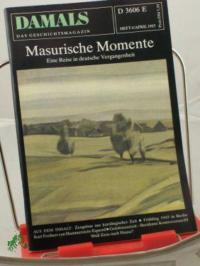 4/1985, Masurische Momente: DAMALS, Das Geschichtsmagazin