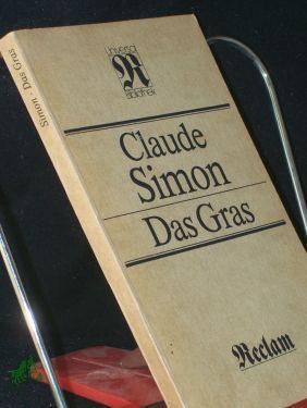 Das Gras : [aus d. Franz.] /: Simon, Claude