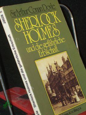 Sherlock Holmes und die gefährliche Erbschaft : klass. Kriminalerzählungen / Sir Arthur Conan Doyle. Übers. von Tanja Terek - Doyle, Arthur Conan