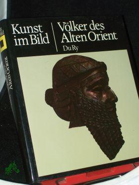 Kunst im Bild||Teil: Völker des Alten Orient / Carel J. Du Ry