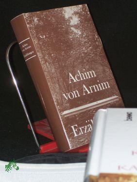 Erzählungen / Achim von Arnim. Hrsg. von: Arnim, Achim von