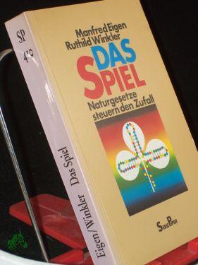 Das Spiel : Naturgesetze steuern den Zufall / Manfred Eigen , Ruthild Winkler