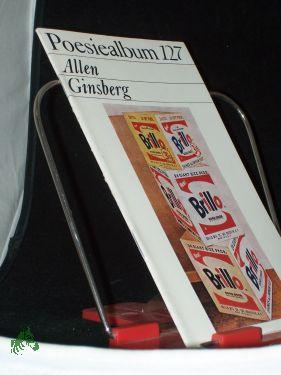 Allen Ginsberg /Poesiealbum 127 [Ausw. dieses H.: Richard Pietrass. Übertr. von Heiner Bastian .]