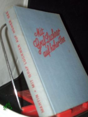 Mit Graf Luckner auf hoher See : Martin, David R.