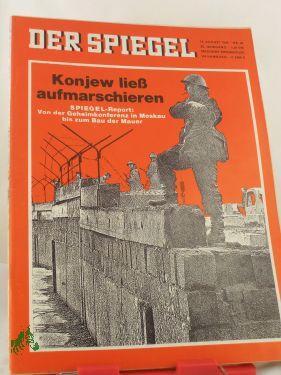 34/1966, Konjew ließ aufmarschieren, Spiegel Report von der Geheimkonferenz in Moskau bis zum Bau ...