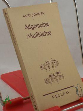 Allgemeine Musiklehre : Mit zahlreiche Notenbeisp. /: Johnen, Kurt