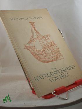 Die katalanische Nao von 1450 : Nach d. Modell im Maritiem Museum Prins Hendrik in Rotterdam /...