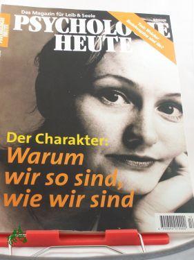 10/2000, Der Charakter, warum wir so sind wie wir sind: Psychologie Heute