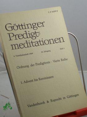 Ordnung der Predigttexte, Vierte Reihe, 1. Advent: Göttinger Predigtmeditationen