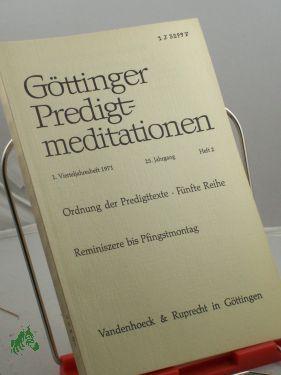 Ordnung der Predigttexte, Fünfte Reihe, Reminiszere bis: Göttinger Predigtmeditationen
