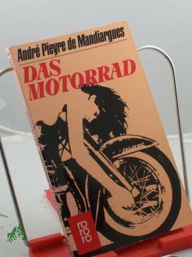 Das Motorrad : Roman / Andre Pieyre: Pieyre de Mandiargues,