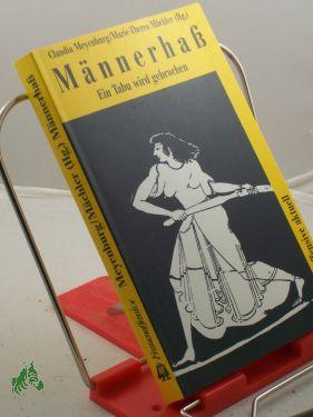 Männerhass : ein Tabu wird gebrochen /: Meyenburg, Claudia (Herausgeber)