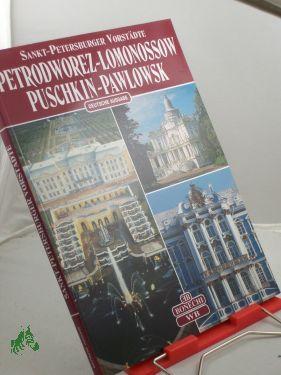 Sankt Petersburger Vorstädte, Petrodworez-Lomonossow, Puschkin-Pawlowsk: Pawel. Kann