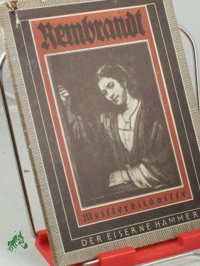 Meisterbildnisse / Rembrandt Harmensz van Rijn: Rembrandt Harmensz van