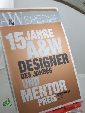 15 Jahre A&W Designer des Jahres: A&W, Architektur und Wohnen, Special