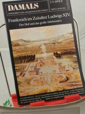 6/1982, Frankreich im Zeitalter Ludwigs XIV: DAMALS, Das Geschichtsmagazin