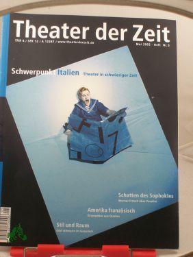 Heft 05/2002 Schwerpunkt Italien Theater in schwieriger: THEATER DER ZEIT,