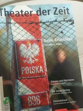 Heft 04/2005 Neue Realitäten Theater in Polen: THEATER DER ZEIT,