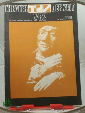 Heft 07/1982 DDR-Dramatik ins Zentrum rücken Zu: THEATER DER ZEIT,