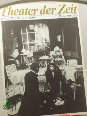 Heft 04/1987 Zum 1. Nationalen Theaterfestival der: THEATER DER ZEIT,