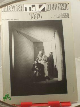 Heft 01/1984 Darstellende Kunst und sozialistische Lebensweise: THEATER DER ZEIT,