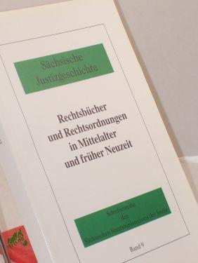 Rechtsbücher und Rechtsordnungen in Mittelalter und früher Neuzeit / Hrsg.: Sä...