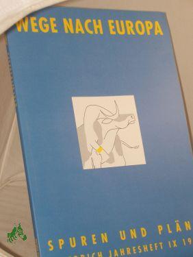 1991, Wege nach Europa: Friedrich Jahreshefte, IX