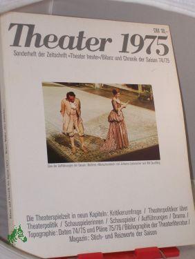 1975: Theater 1975, Sonderheft der Zeitschrift Theater heute Chronik und Bilanz eines Bühnenjahres