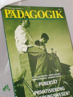 7-8/2001, Pubertät Privatisierung im Bildungswesen: PÄDAGOGIK, Zeitschrift