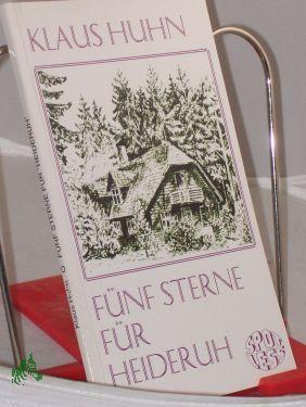 Fünf Sterne für , Heideruh, / Klaus Huhn: Huhn, Klaus