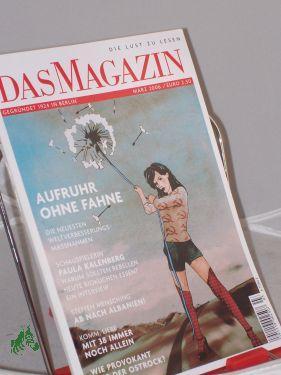 Heft 03/2006 »Aufruhr ohne Fahne«: DAS MAGAZIN