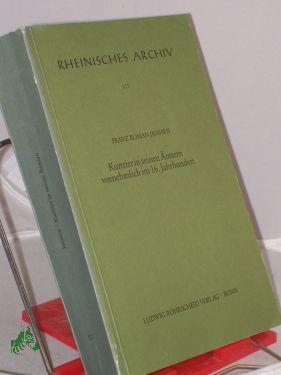Kurtrier in seinen Ämtern, vornehmlich im 16. Jahrhundert : Studien zur Entwicklung frü...