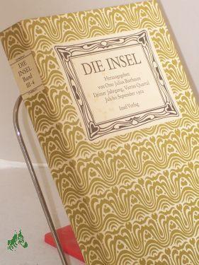Die Insel. Aesthetisch-Belletristische Monatsschrift mit Bilderbeigaben. Dritter: Bierbaum (Hrsg.), Otto