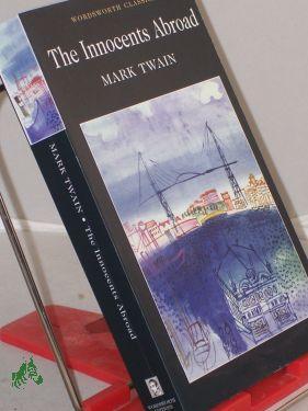 The Innocents Abroad (Wordsworth Classics): Mark Twain (Autor)