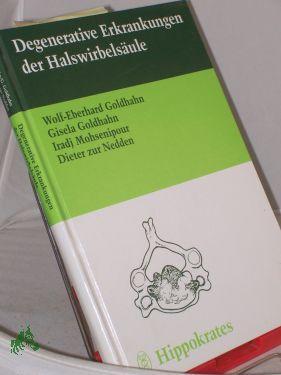 Degenerative Erkrankungen der Halswirbelsäule / Wolf-Eberhard Goldhahn .: Goldhahn, ...