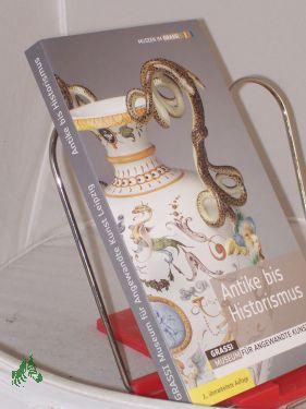 Ständige Ausstellung Antike bis Historismus / Grassi-Museum: Camphausen, Ute, Thormann,