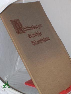 Altlüneburger Sternsche Bilderbibeln / Zsgest. u. eingel. Friedrich Corssen: Corssen, ...