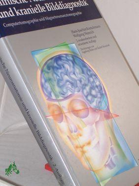 Klinische Neuroanatomie und kranielle Bilddiagnostik : Computertomographie und ...
