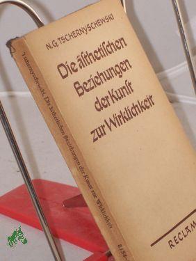 Die ästhetischen Beziehungen der Kunst zur Wirklichkeit / Nikolai Gawrilowitsch ...