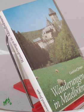 Wanderungen in Mittelböhmen / Gottfried Jürgas. Kt.-Zeichn.: Klaus Thieme